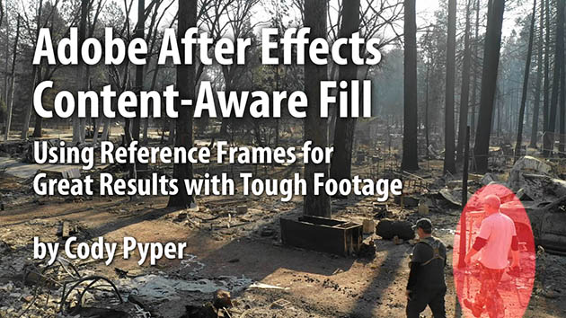 Cody Pyper Video Tutorial Adobe After Effects Content Aware Fill