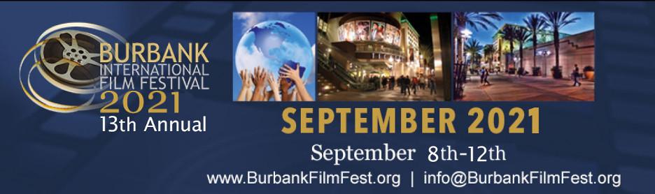 Burbank International 13th Annual Film Festival September 8th - 12th 2021