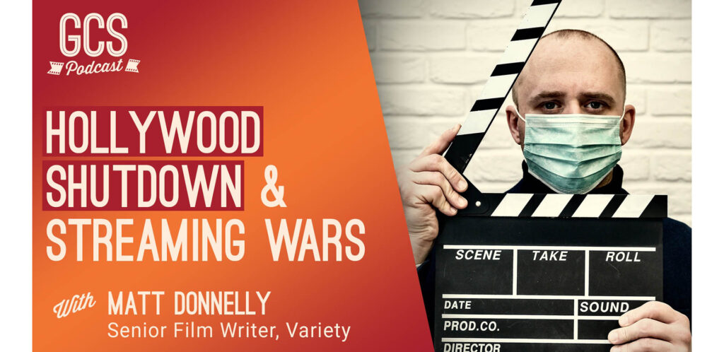 Matt Donnelly Go Creative Show Hollywood Shutdown and Streaming Wars