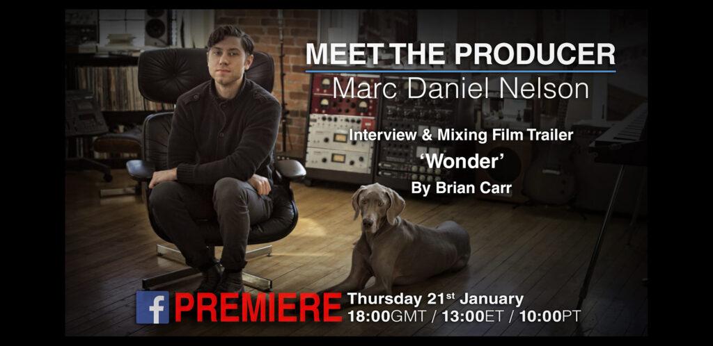Meet the Producer Marc Daniel Nelson