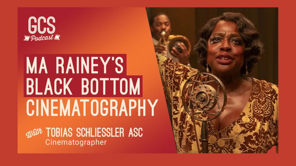 Ma Rainey's Black Bottom Cinematography Go Creative Show GCS256 with Tobias Schliessler ASC