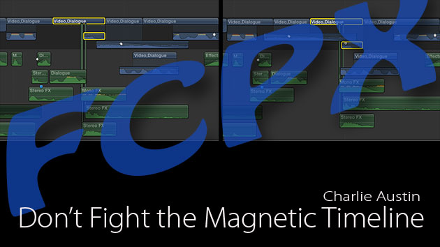 FCPX Don't Fight the Magnetic Timeline