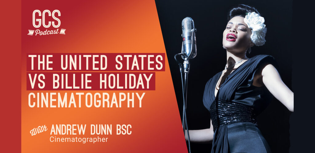 Billie Holiday Cinematography with Andrew Dunn