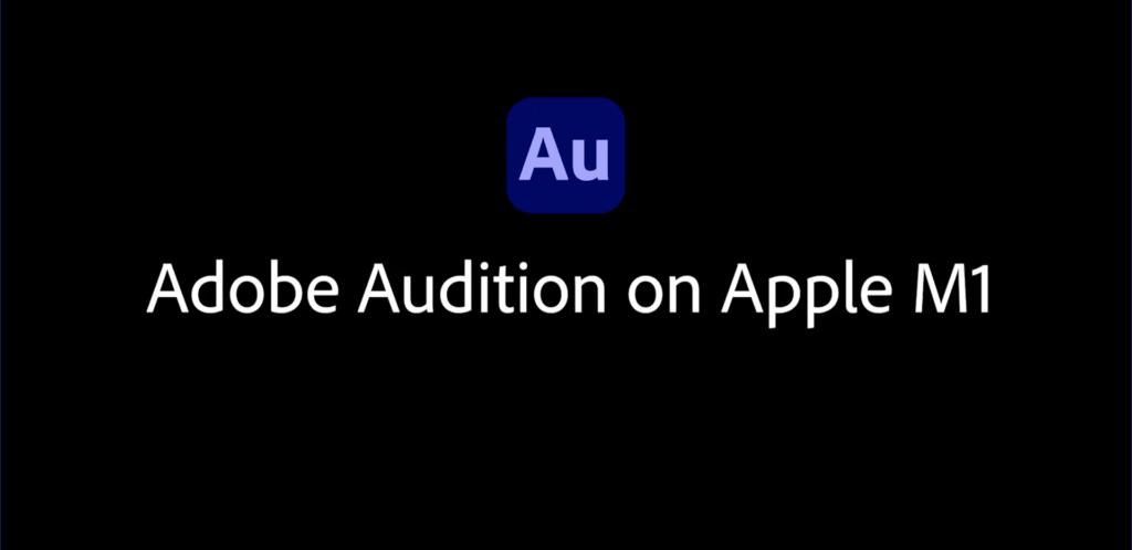 Adobe Audition Apple M1