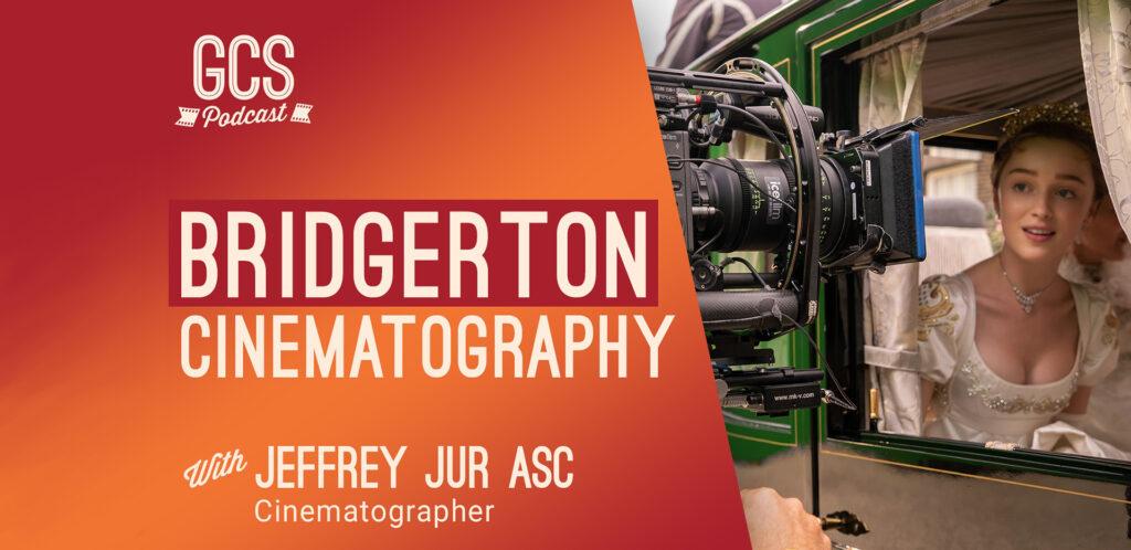 Go Creative Show Jeffrey Jur Bridgerton Cinematography