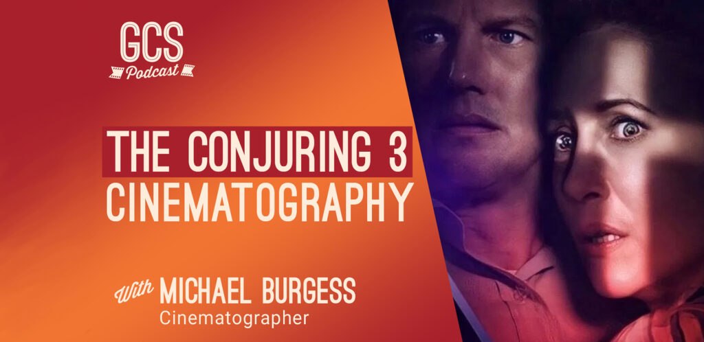 The Conjuring 3 Cinematography with Michael Burgess on the Go Creative Show