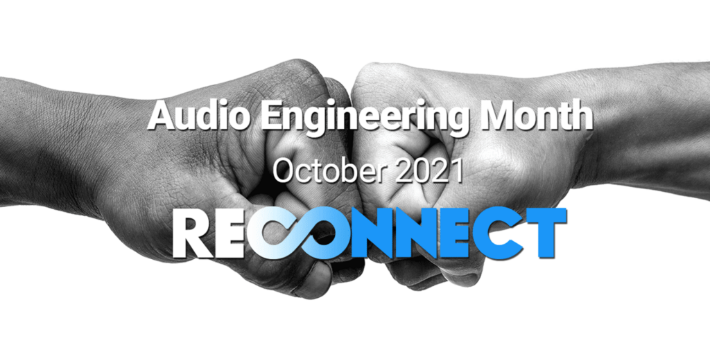 Audio Engineering Month October 2021 Reconnect