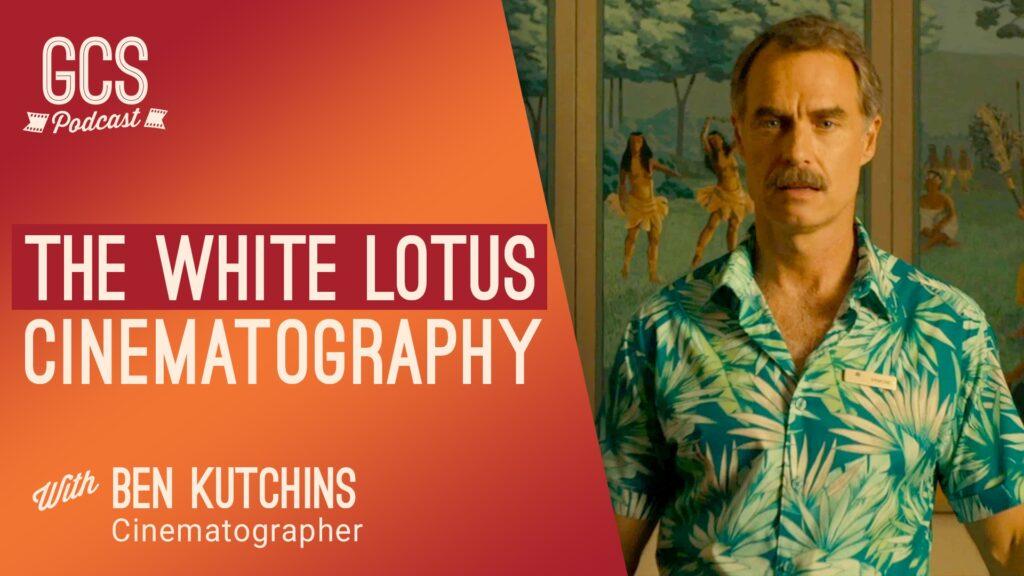 The White Lotus Cinematography Ben Kutchins Go Creative Show