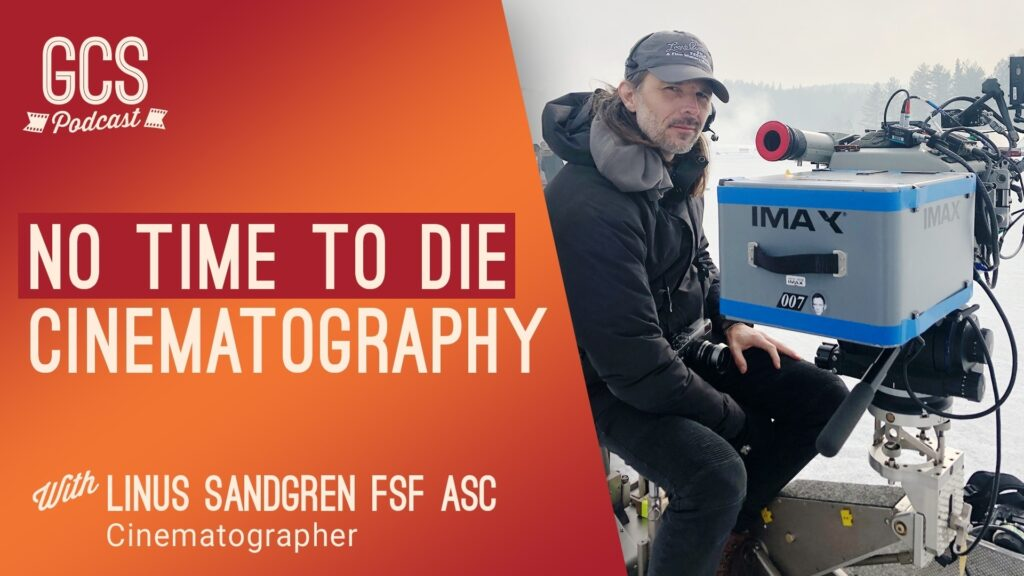 The Go Creative Show with No Time to Die Cinematography Linus Sandgren FSF ASC